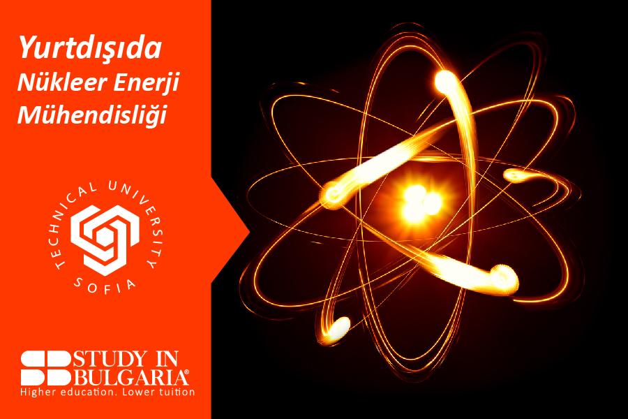 Yurtdışında Nükleer Enerji Mühendisliği Okumak